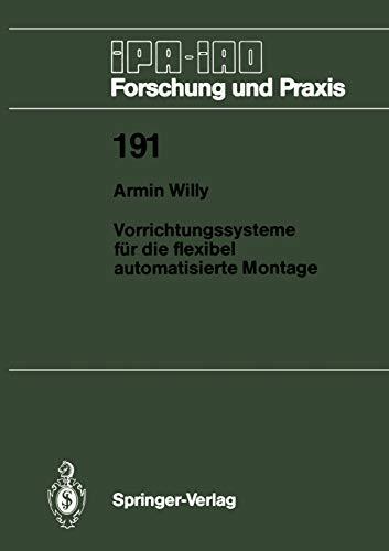 9783540577843: Vorrichtungssysteme f�r die flexibel automatisierte Montage (IPA-IAO - Forschung und Praxis)