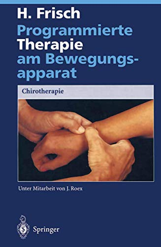 9783540578574: Programmierte Therapie am Bewegungsapparat: Chirotherapie (German Edition)