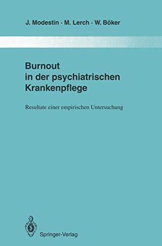 9783540578604: Burnout in der psychiatrischen Krankenpflege: Resultate einer empirischen Untersuchung (Monographien aus dem Gesamtgebiete der Psychiatrie) (German and English Edition)