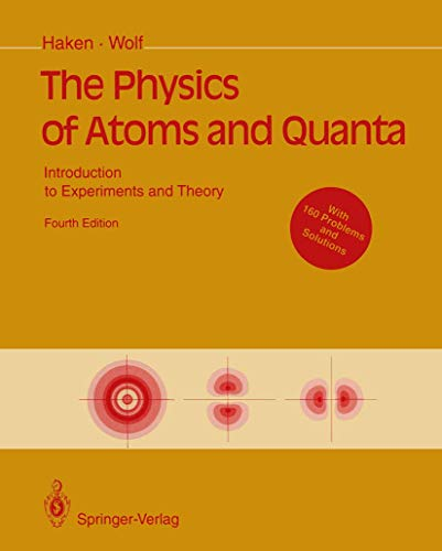 9783540578741: The Physics of Atoms and Quanta: Introduction to Experiments and Theory