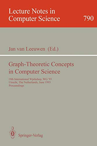 Graph-Theoretic Concepts in Computer Science: 19th International: Leeuwen, Jan van