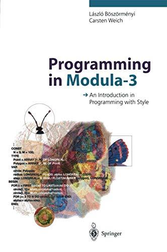 Programming in Modula-3: An Introduction in Programming with Style - Laszlo Böszörmenyi, Carsten Weich, R. Bach (Translator), J. Weizenbaum (Foreword)
