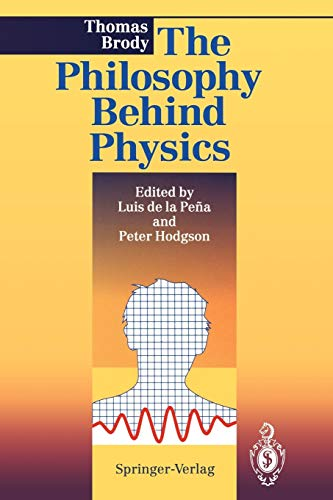 9783540579526: The Philosophy Behind Physics