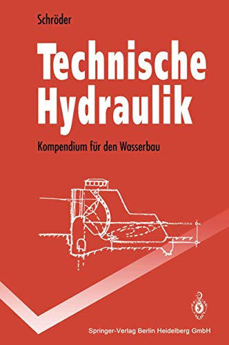 9783540579908: Technische Hydraulik: Kompendium Fur Den Wasserbau (Springer-Lehrbuch) (English and German Edition)