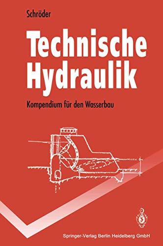 9783540579908: Technische Hydraulik: Kompendium Fur Den Wasserbau (Springer-Lehrbuch)