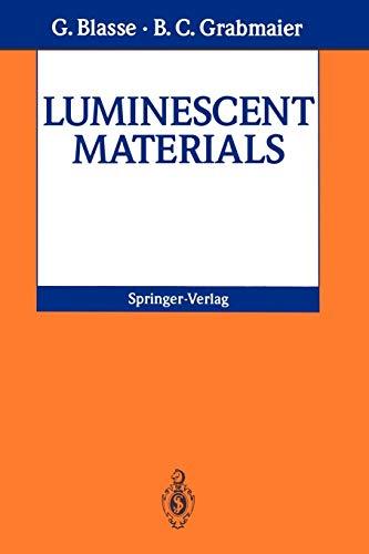 Luminescent Materials (Paperback): G. Blasse, B.C. Grabmaier