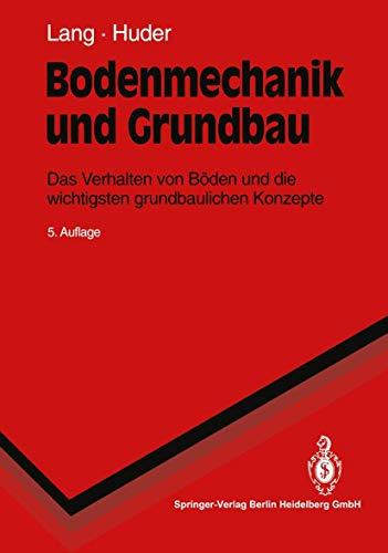 9783540580379: Bodenmechanik Und Grundbau: Das Verhalten Von B Den Und Die Wichtigsten Grundbaulichen Konzepte (Springer-Lehrbuch) (German Edition)
