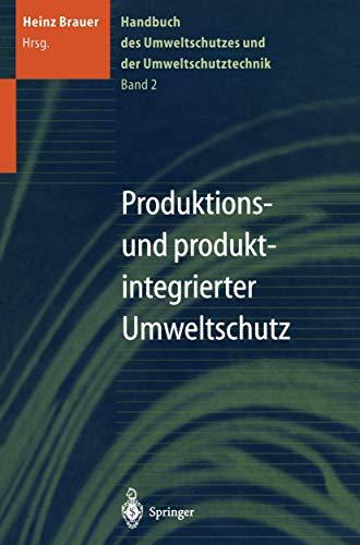 9783540580591: Handbuch des Umweltschutzes und der Umweltschutztechnik: Band 2: Produktions- und produktintegrierter Umweltschutz: 002 (Handbuch Des Umweltschutzes Und Der Umweltschutztechnik, Bd 2)