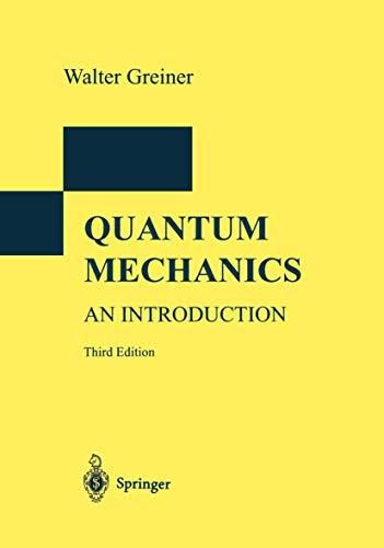 Quantum Mechanics: An Introduction (Theoretical physics): Greiner, Walter