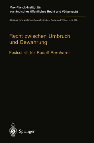 9783540581307: Recht zwischen Umbruch und Bewahrung: Völkerrecht - Europarecht - Staatsrecht. Festschrift für Rudolf Bernhardt (Beiträge zum ausländischen öffentlichen Recht und Völkerrecht) (German Edition)