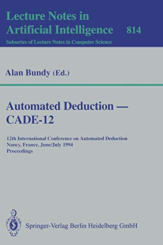 Automated Deduction - Cade-12: 12th International Conference: Alan Bundy