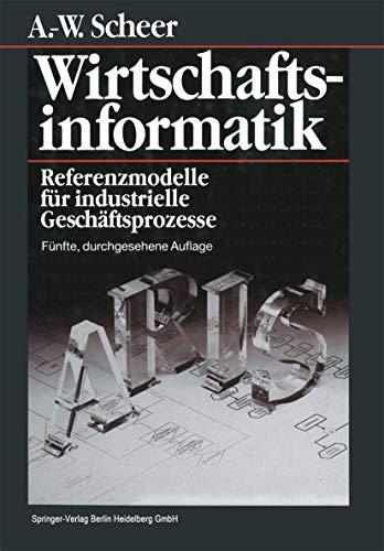 9783540582038: Wirtschaftsinformatik: Referenzmodelle Fur Industrielle Geschaftsprozesse (5., Durchges. Aufl.) (English and German Edition)