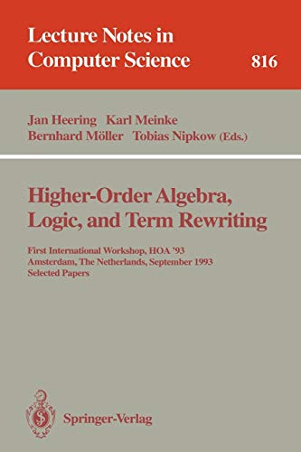 Higher-Order Algebra, Logic, and Term Rewriting: First: Heering, Jan