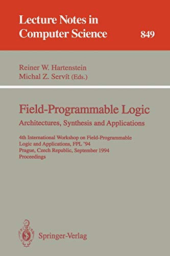 9783540584193: Field-Programmable Logic: Architectures, Synthesis and Applications: 4th International Workshop on Field-Programmable Logic and Applications, FPL'94, ... (Lecture Notes in Computer Science)