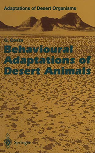 9783540585787: Behavioural Adaptations of Desert Animals (Adaptations of Desert Organisms)