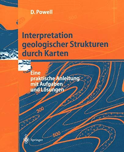 9783540586074: Interpretation geologischer Strukturen durch Karten: Eine praktische Anleitung mit Aufgaben und Lösungen