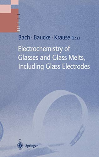 Electrochemistry of Glasses and Glass Melts, Including