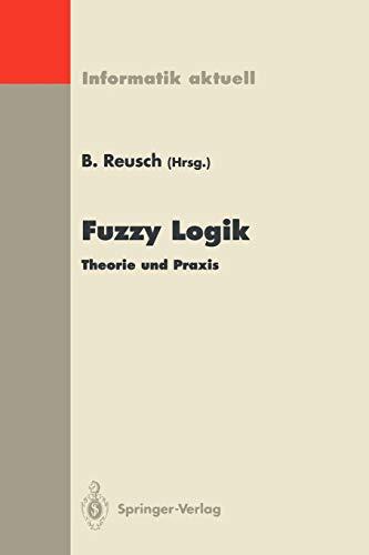 9783540586494: Fuzzy Logik: Theorie und Praxis 4. Dortmunder Fuzzy-Tage Dortmund, 6.–8. Juni 1994 (Informatik aktuell) (German and English Edition)