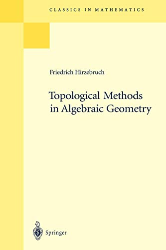 9783540586630: Topological Methods in Algebraic Geometry: Reprint of the 1978 Edition (Classics in Mathematics)