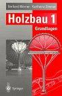 Holzbau Tei1: Grundlagen DIN 1052 / Eurocode: Gerhard Werner /