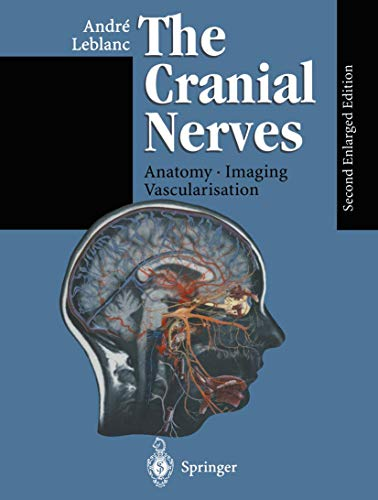 The Cranial Nerves: Anatomy Imaging Vascularisation
