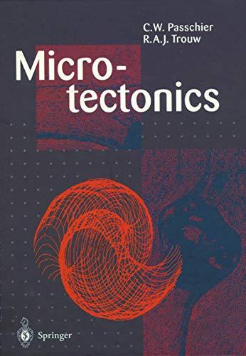 Microtectonics: C.W. Passchier, R.A.J.