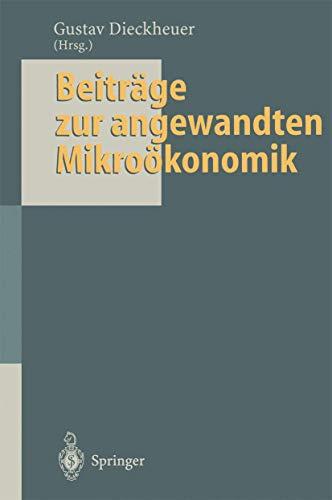 9783540588351: Beiträge zur angewandten Mikroökonomik: Jochen Schumann zum 65. Geburtstag