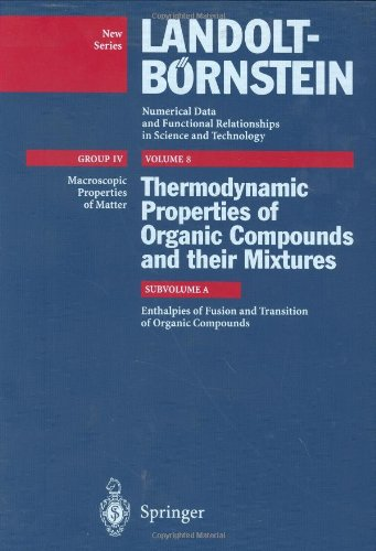 Enthalpies of Fusion and Transition of Organic Compounds (Landolt-Bornstein: Numerical Data and ...