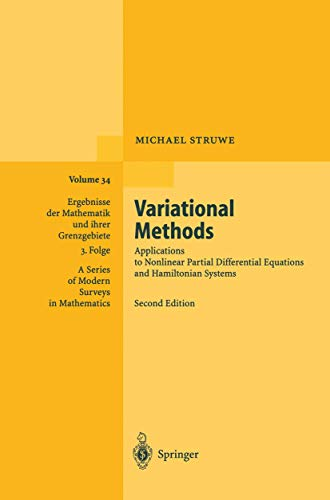 Variational Methods: Applications to Nonlinear Partial Differential Equations and Hamiltonian Systems (Ergebnisse Der Mathematik Und Ihrer Grenzgebiete, 3. Folge, Bd. 34) (3540588590) by Michael Struwe