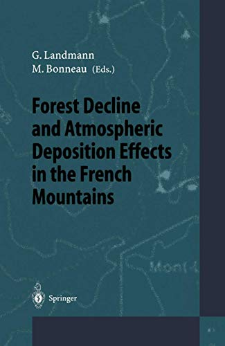 Forest Decline and Atmospheric Deposition Effects in the Mountains of France [May 24, 1995] ...
