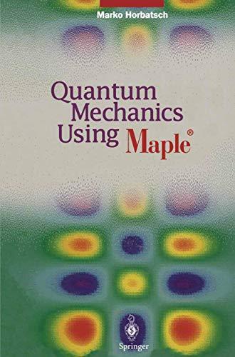9783540588757: Quantum Mechanics Using Maple ®
