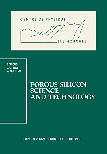 9783540589365: Porous Silicon Science and Technology: Winter School Les Houches, 8 to 12 February 1994 (Centre de Physique des Houches)