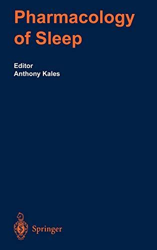Pharmacology of Sleep: Editor-Anthony Kales; Contributor-J.