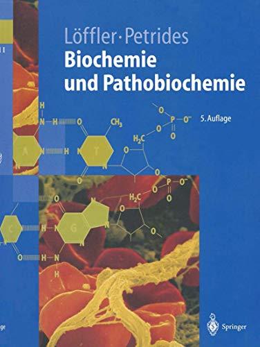 Biochemie und Pathobiochemie . Mit 996 überwiegend: Löffler, Georg, Petrides,