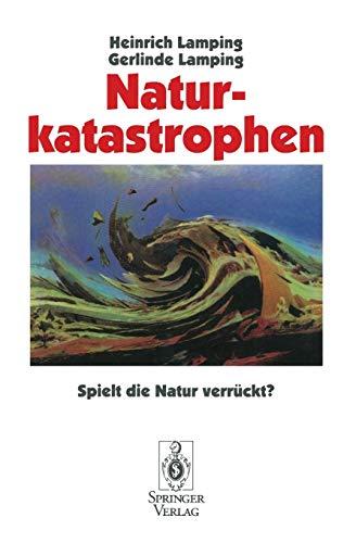 9783540590972: Naturkatastrophen: Spielt die Natur verrückt? (German Edition)