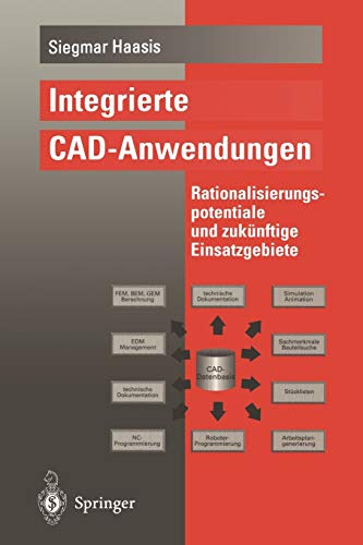 9783540591450: Integrierte CAD-Anwendungen: Rationalisierungspotentiale und zukünftige Einsatzgebiete