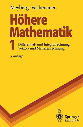 9783540591887: Höhere Mathematik 1: Differential- und Integralrechung Vektor- und Matrizenrechung (Springer-Lehrbuch) (German Edition)