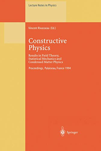 9783540591900: Constructive Physics: Results in Field Theory, Statistical Mechanics and Condensed Matter Physics (Lecture Notes in Physics)
