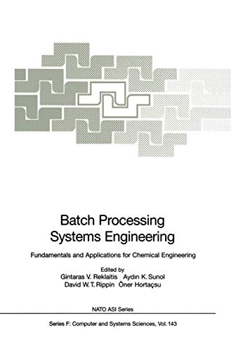 9783540592013: Batch Processing Systems Engineering: Fundamentals and Applications for Chemical Engineering (Nato ASI Subseries F:)