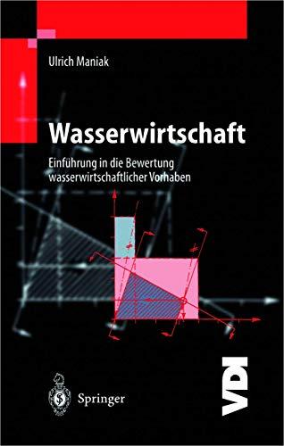9783540592068: Wasserwirtschaft: Einführung in die Bewertung wasserwirtschaftlicher Vorhaben (VDI-Buch)