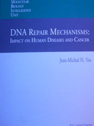 DNA Repair Mechanisms: Impact on Human Diseases: Vos, Jean-Michel H.