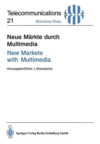 9783540593027: Neue Märkte durch Multimedia / New Markets with Multimedia: Vorträge des am 30. November und 1. Dezember 1994 in München abgehaltenen Kongresses / ... 1, 1994: Volume 21 (Telecommunications)