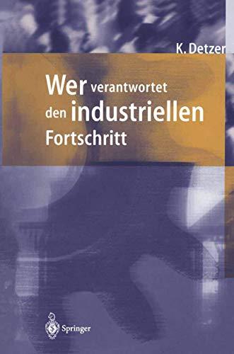 9783540593454: Wer Verantwortet Den Industriellen Fort