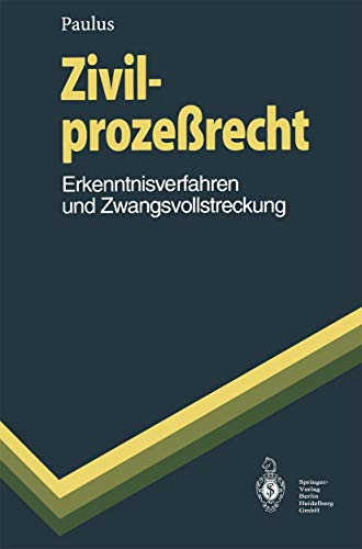 9783540593799: Zivilproze Recht: Erkenntnisverfahren Und Zwangsvollstreckung (Springer-Lehrbuch)