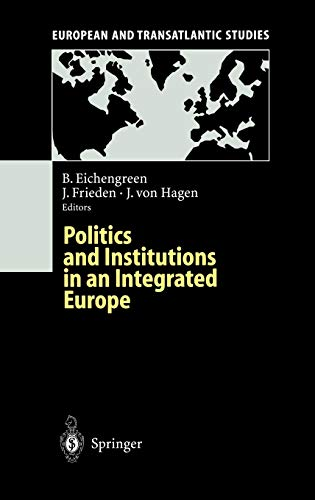 9783540594208: Politics and Institutions in an Integrated Europe (European and Transatlantic Studies)