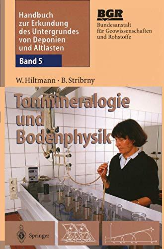 9783540594659: Handbuch zur Erkundung des Untergrundes von Deponien und Altlasten: Band 5: Tonmineralogie und Bodenphysik