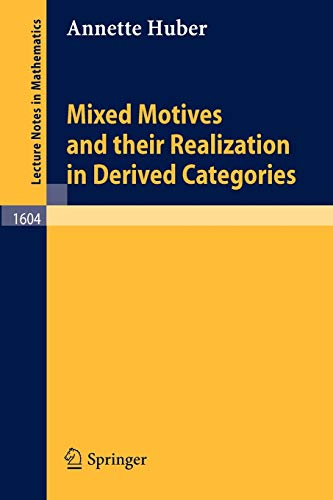 9783540594758: Mixed Motives and their Realization in Derived Categories (Lecture Notes in Mathematics)