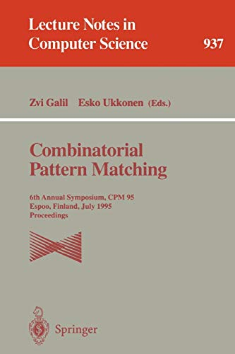 Combinatorial Pattern Matching: 6th Annual Symposium, CPM 95 Espoo, Finland, July 5-7, 1995 ...