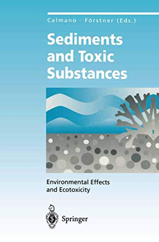 Sediments and Toxic Substances: Environmental Effects and Ecotoxicity: Calmano, Wolfgang (Editor), ...