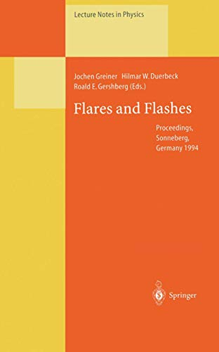 9783540600572: Flares and Flashes: Proceedings of the IAU Colloquium No. 151, Held in Sonneberg, Germany, 5–9 December 1994 (Lecture Notes in Physics)